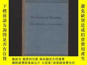 二手書博民逛書店The罕見Future in EducationY16695 未