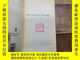 二手書博民逛書店the罕見amateur marriageY271632 ann