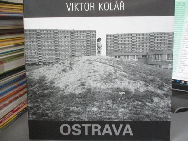 【書寶二手書T4/藝術_PNJ】Viktor Kolar: Ostrava_Kolar, Viktor (PHT)/ Balaban, Jan/ Bush, Kate/ Volf, Petr