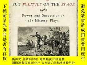 二手書博民逛書店How罕見Shakespeare Put Politics On The StageY256260 Peter