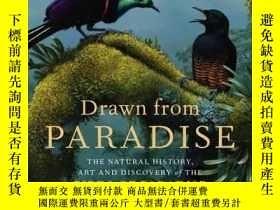 二手書博民逛書店出自天堂:天堂鳥的發現、藝術和自然史罕見Drawn from P