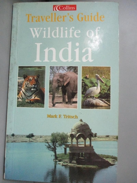 【書寶二手書T1/動植物_NDY】Wildlife of India_Mark F. Tritsch