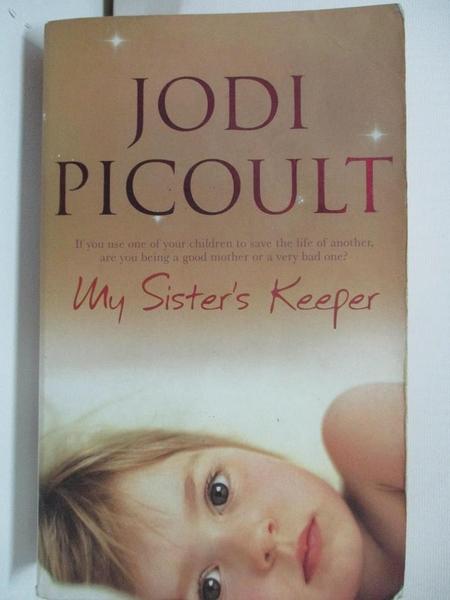 【書寶二手書T9/原文小說_AW7】My sister s keeper _Jodi Picoult