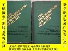 二手書博民逛書店THE罕見MICROSTRUCTURE AND DESIGN OF ALLOYS1973年第3屆國際金屬與合金強度