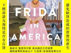 二手書博民逛書店Frida罕見in America: The Creative Awakening of a Great Arti