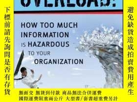 二手書博民逛書店Overload!:罕見How Too Much Information is Hazardous to Your