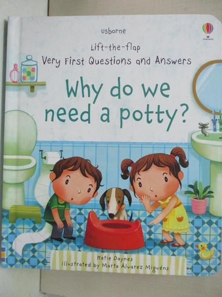 【書寶二手書T1/少年童書_ILG】Why Do We Need a Potty?_Katie Daynes