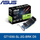 【免運費】ASUS 華碩 GT1030-SL-2G-BRK D5 顯示卡 GT1030 2GB GDDR5