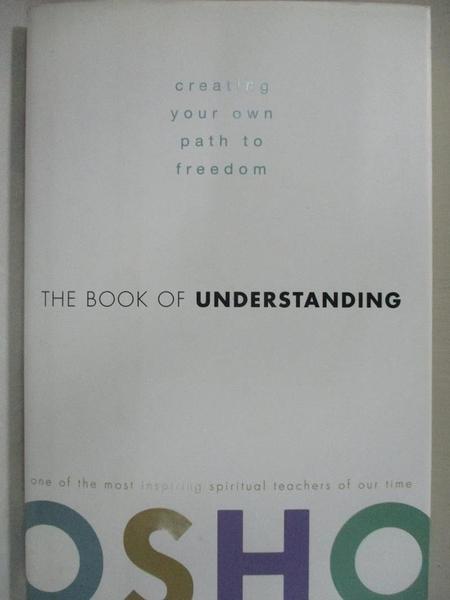 【書寶二手書T5/宗教_EXG】The Book of Understanding: Creating Your Own Path to Freedom_Osho