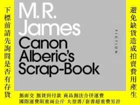 二手書博民逛書店Canon罕見Alberic s Scrap-book-佳能阿爾伯裏克的剪貼簿Y436638 M R Jame
