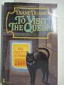 【書寶二手書T3/原文小說_EHC】To Visit the Queen_Duane, Diane