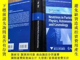 二手書博民逛書店Neutrinos罕見in Particle Physics, Astronomy and Cosmology (