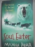【書寶二手書T2/原文小說_LBX】Soul eater_Michelle paver