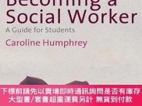 二手書博民逛書店Becoming罕見A Social WorkerY255174 Caroline Humphrey Sage
