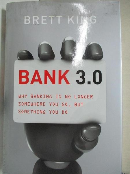 【書寶二手書T1/投資_JC2】Bank 3.0: Why banking is no longer somewhere you go…