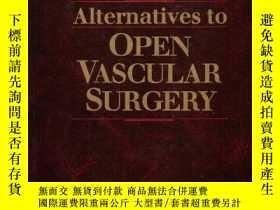 二手書博民逛書店Alternatives罕見to Open Vascular Surgery-血管開放手術的替代品Y36173