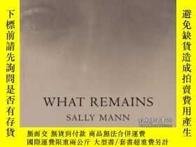 二手書博民逛書店What罕見Remains-剩下什麽Y436638 Sally Mann Bulfinch, 2003 ISB