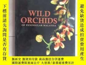 二手書博民逛書店外文書罕見WILD ORCHIDS OF PENINSULAR MALAYSIA(共196頁,精裝,16開)Y