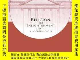 二手書博民逛書店Religion,罕見The Enlightenment, And The New Global OrderY