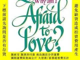 二手書博民逛書店Why罕見Am I Afraid To Love?Y256260 John Powell Thomas Mor