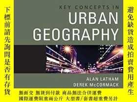 二手書博民逛書店Key罕見Concepts In Urban GeographyY255562 Alan Latham Sag