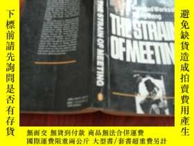 二手書博民逛書店THE罕見STRAIN OF MEETINGY23042 外文出