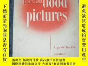 二手書博民逛書店How罕見to Make Good PicturesY16595