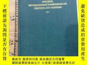 二手書博民逛書店1990IEEE罕見INTERNATIONAL SYMPOSIUM ON CIRCUITS AND SYSTEMS