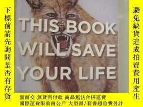 二手書博民逛書店This罕見Book Will Save Your LifeY8