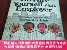 二手書博民逛書店Go罕見Hire Yourself AN Employer 給自己找個雇主(英文原版)Y20470 RICHA