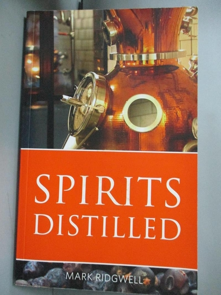 【書寶二手書T3/餐飲_IQX】Spirits distilled_Mark Ridgwell