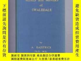 二手書博民逛書店稀少,《罕見Mines and Miners of Swaledale》 約1955年出版Y351918 如圖