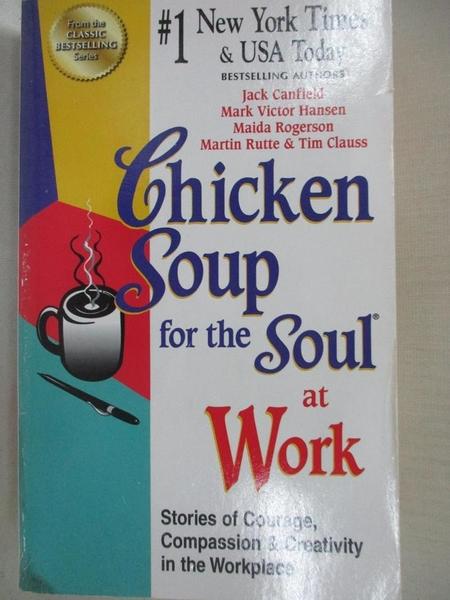 【書寶二手書T1/心靈成長_A7S】Chicken Soup for the Soul at Work_Jack Canfield