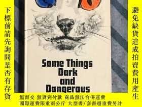 二手書博民逛書店Some罕見Things Dark and Dangerous(