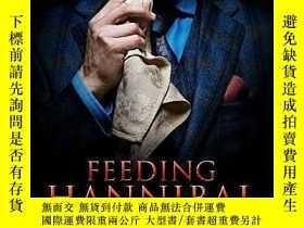 二手書博民逛書店Feeding罕見Hannibal:A Connoisseur s Cookbook (預訂直郵)Y44342
