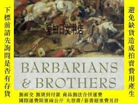 二手書博民逛書店【罕見】Barbarians And Brothers: Ang