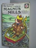 【書寶二手書T3/原文小說_KCU】All quiet on the Orient Express_Magnus Mil