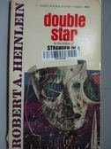 【書寶二手書T5/原文小說_OTM】double star_Robert A. Heinlein