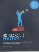 【書寶二手書T1/政治_BFP】30-Second Politics: The 50 Most Thought-provoking…