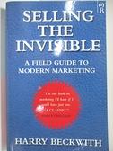 【書寶二手書T3/行銷_AUE】Selling the Invisible : A Field Guide to Modern Marketing_Harry Beckwith
