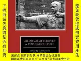 二手書博民逛書店Medieval罕見Afterlives In Popular Culture (the New Middle A