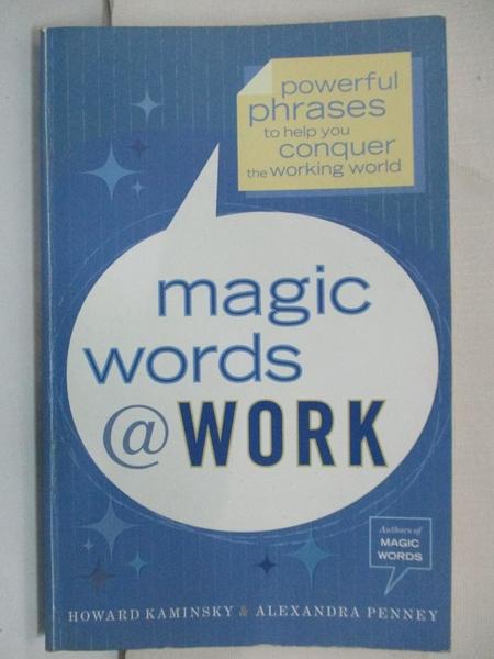 【書寶二手書T1/語言學習_CW6】Magic Words at Work: Powerful Phrases to Help…