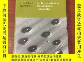 二手書博民逛書店an罕見introduction to metal matrix composites(金屬基復合材料簡介)Y