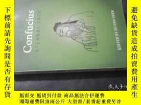 二手書博民逛書店Confucius罕見eternal sage 16開Y6713