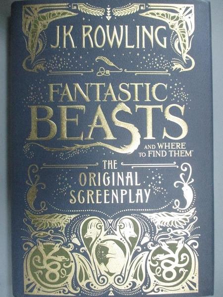 【書寶二手書T8/原文小說_MQB】Fantastic Beasts and Where to Find Them-The Original Screenplay_Rowling, J. K.