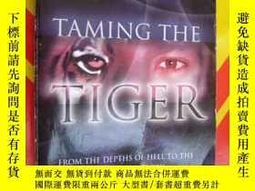 二手書博民逛書店Taming罕見the Tiger (the remarkabl