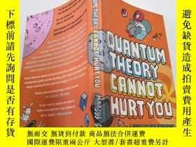 二手書博民逛書店Quantum罕見theory cannot Hurt you:量子理論不會傷害你Y200392