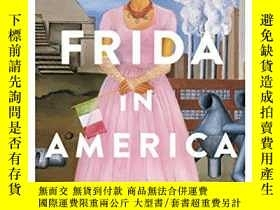 二手書博民逛書店Frida罕見in America: The Creative Awakening of a Great Arti