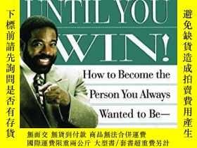二手書博民逛書店It s罕見Not Over Until You Win : How To Become The Person Y