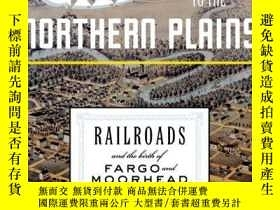 二手書博民逛書店Gateway罕見to the Northern Plains: Railroads and the Birth